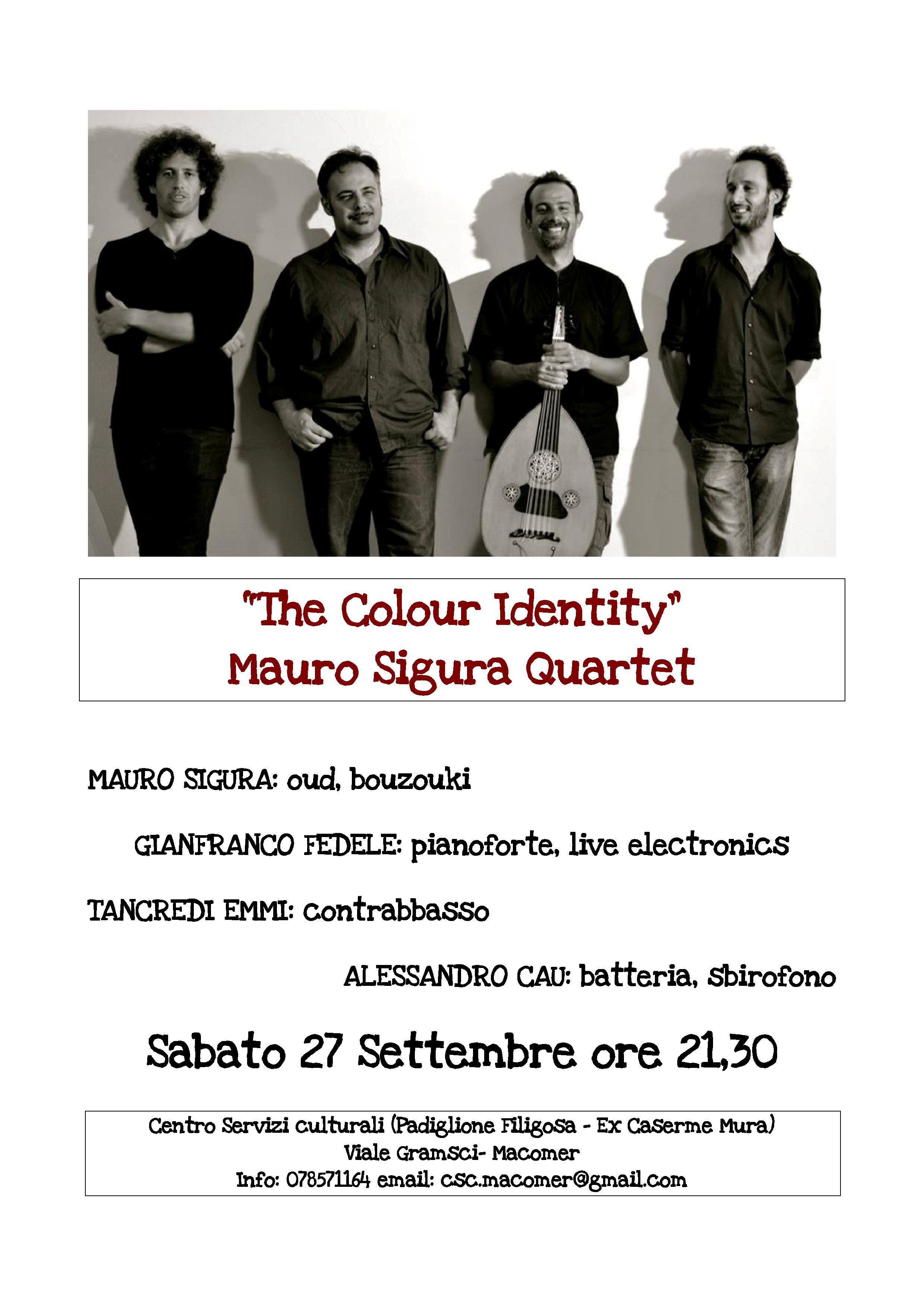 """""""The Colour identity"""" Mauro Sigura Quartet. 27 Settembre 2014 ore 21.30"""