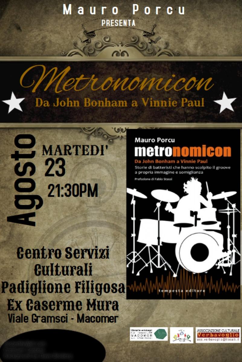 """""""Metronomicon. Da John Bonham a Vinnie Paul. Storie di batteristi che hanno scolpito il groove a propria immagine e somiglianza"""" Martedì 23 Agosto ore 21.30"""