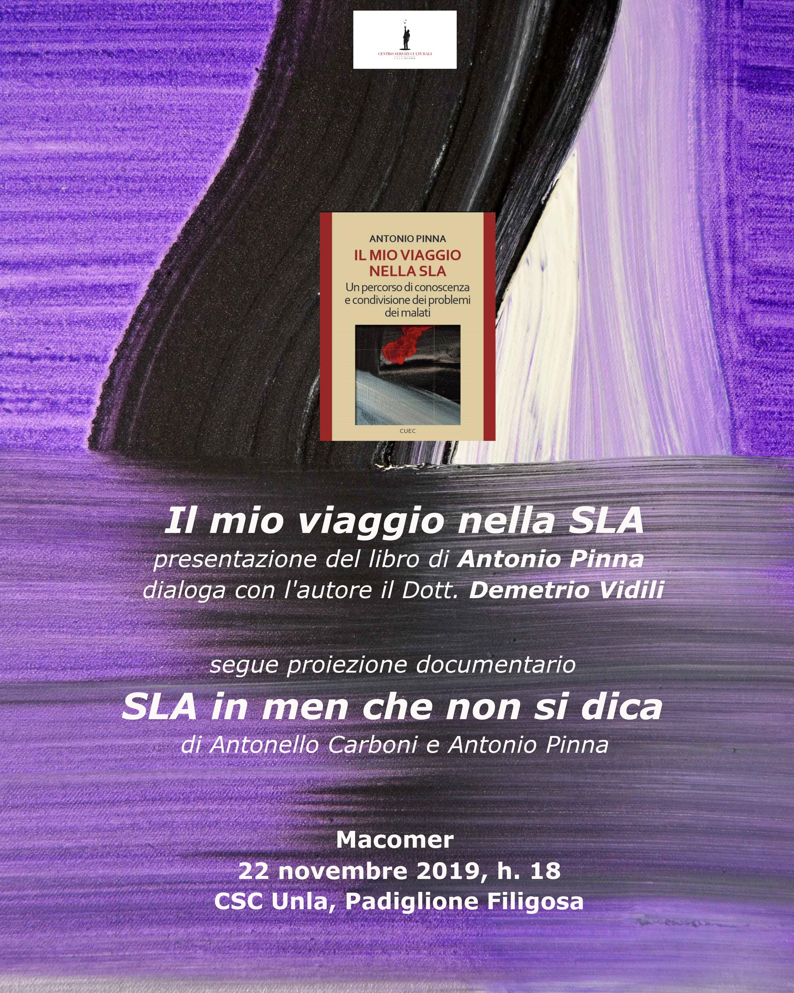 """Presentazione """"Il mio viaggio nella SLA"""" di Antonio Pinna e documentario """"SLA in men che non si dica""""di Antonello Carboni. 22 Novembre ore 18"""