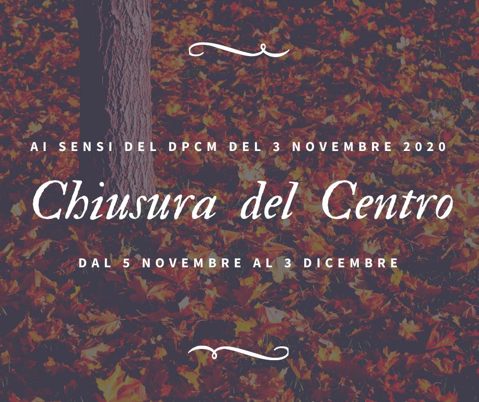 Chiusura del Centro fino al 3 Dicembre 2020
